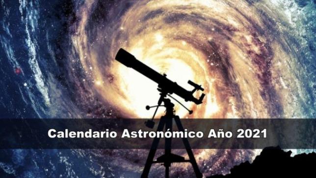 rceni - Calendario astronómico - Los- eventos- que- hay -para- ver -en -2021-